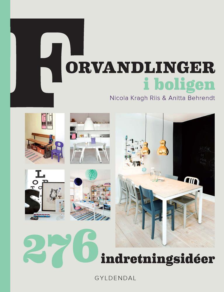 Forvandlinger i boligen, design, indretning, DIY, bolig,